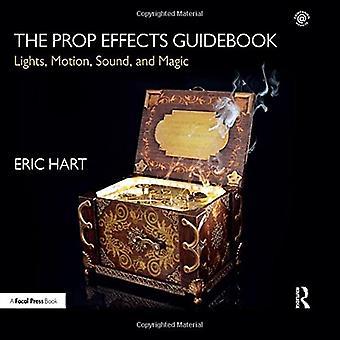 Le guide des effets Prop: Lumières, Motion, Sound et la magie