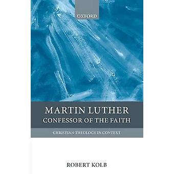 Martin Luther Bekännaren trons av Kolb & Robert