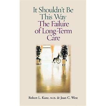 Il ne devrait pas être de cette façon: L'échec de soins de longue durée