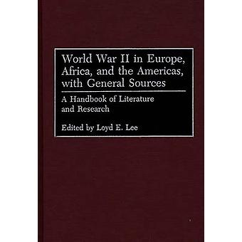 World War II in Europe Africa and the Americas with General Sources A Handbook of Literature and Research by Higham & Robin