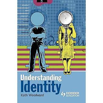 Understanding Identity by Woodward & Kart