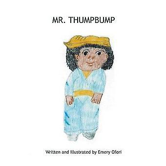 Mr ThumpBump by Ofori & Emery