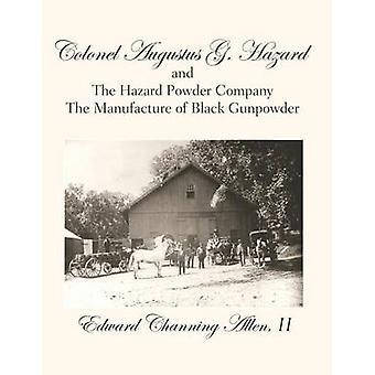 Colonel Augustus G. Hazard and the Hazard Powder Company  Hardcover Black  White Version by Allen & Alice Godard