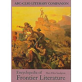Encyclopedia of Frontier Literature by Snodgrass & Mary Ellen