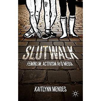 SlutWalk féminisme activisme et médias par Mendes & messoudi