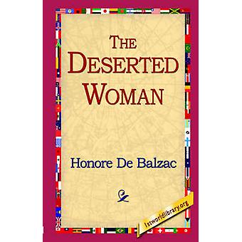 The Deserted Woman by De Balzac & Honore