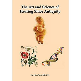 فن وعلم الشفاء منذ العصور القديمة من قبل دايا رام فارما MD Phdaya رام فارما