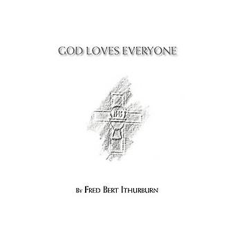 God Loves Everyone by Ithurburn & Fred Bert