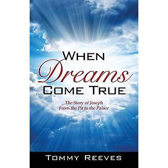 Wanneer dromen komen waar het verhaal van Jozef uit de put naar het paleis door Reeves & Tommy