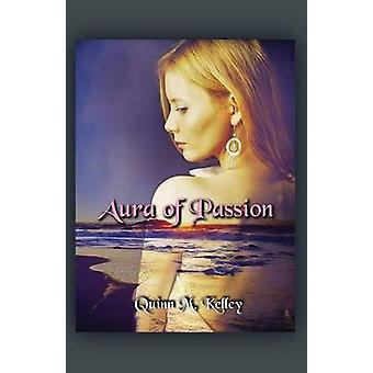 Aura of Passion by Kelley & Quinn M