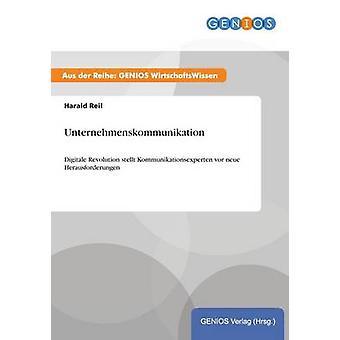 UnternehmenskommunikationDigitale Revolution stellt Kommunikationsexperten vor neue Herausforderungen by Reil & Harald