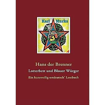 Lotterbett und Blauer Wrger di Brenner & Hans der