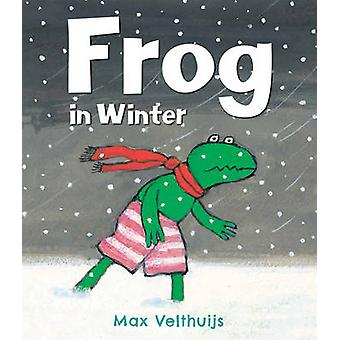Frog in Winter by Max Velthuijs - 9781783441471 Book