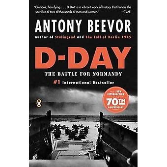 D-Day - The Battle for Normandy by Antony Beevor - 9780143118183 Book