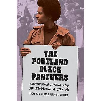The Portland Black Panthers - Empowering Albina and Remaking a City by
