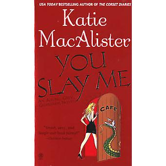 You Slay Me by Katie MacAlister - 9780451411525 Book