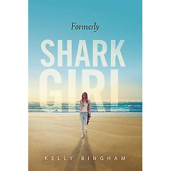 Formerly Shark Girl by Kelly Bingham - 9780763676735 Book