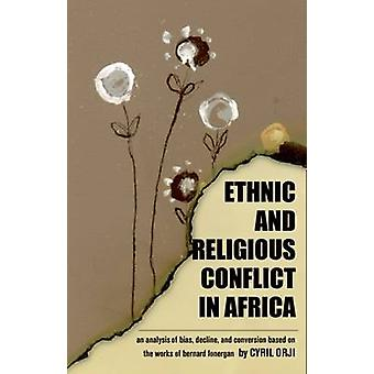 Ethnic and Religious Conflict in Africa - An Analysis of Bias - Declin