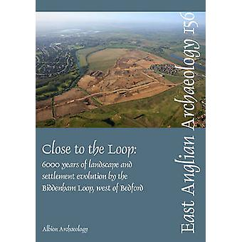 Close to the Loop - 6000 Years of Landscape and Settlement Evolution b