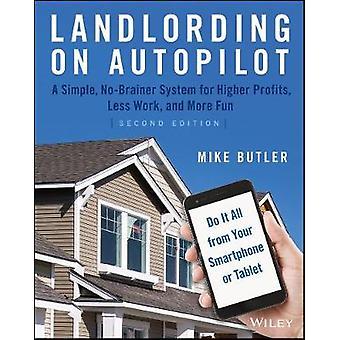 Landlording on AutoPilot - Landlording on AutoPilot - A Simple - No-Bra