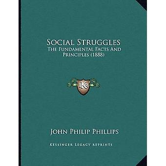 Social Struggles - The Fundamental Facts and Principles (1888) by John