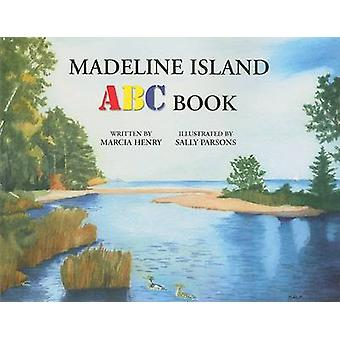 Madeline Island ABC Book by Marcia Henry - Sally Parsons - 9781424337