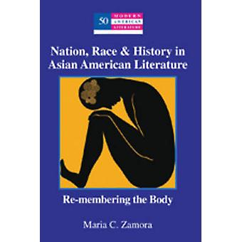 Nation - Race & History in Asian American Literature - Re-Membering th