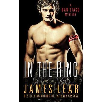 In the Ring - A Dan Stagg Novel by James Lear - 9781627782364 Book
