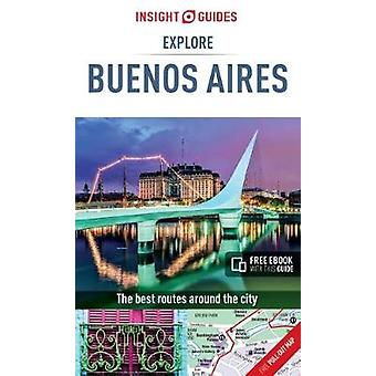 Insight Guides Explore Buenos Aires (Travel Guide with Free eBook) by