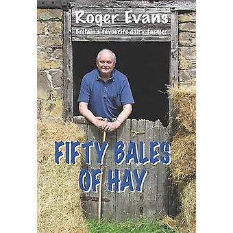 Fifty Bales of Hay by Roger Evans - 9781910723302 Book