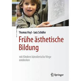 Fruhe Asthetische Bildung Mit Kindern Kunstlerische Wege Entdecken by