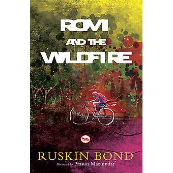 Rom and the Wildfire by Ruskin Bond - Prasun Mazumdar - 9788129129352