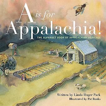 A is voor Appalachia: The Alphabet boek van Appalachian Heritage
