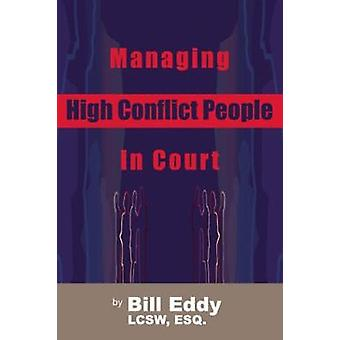 Managing High Conflict People in Court by Bill Eddy - 9781936268016 B