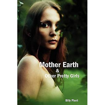 Mother Earth and Other Pretty Girls by Plant & Billy