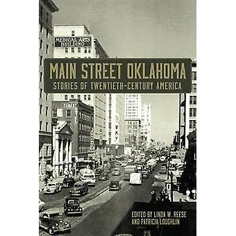Main Street Oklahoma - Stories of Twentieth-Century America by Linda W