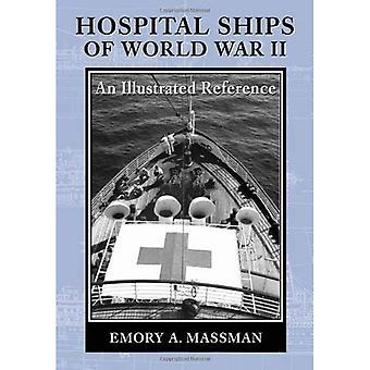Hospital de navios da segunda guerra mundial: uma referência ilustrada de 39 navios de guerra dos Estados Unidos