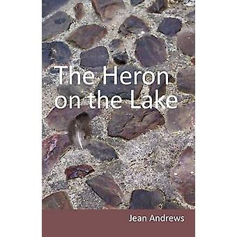 The Heron on the Lake by Andrews & Jean