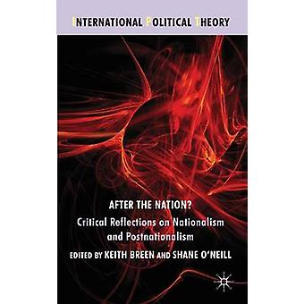 After the Nation Critical Reflections on Nationalism and Postnationalism by Breen & Keith