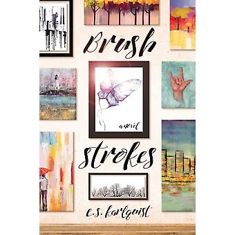 Brush Strokes by Karlquist & E.S.