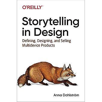Tarinan kerronta suunnittelussa: usean laitteen tuotteiden määrittäminen, suunnitteleminen ja myyminen