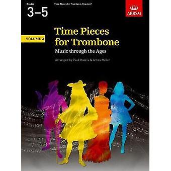 Time Pieces for Trombone Volume 2 Musique à travers les âges en 2 Volumes par Paul Harris