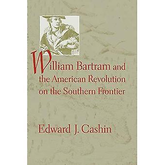 William Bartram en de Amerikaanse Revolutie op de Zuidelijke Grens