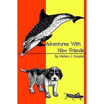 Adventures with New Friends by Campbell & Marlene J.