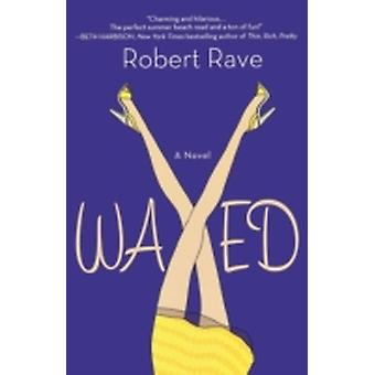Waxed by Rave & Robert
