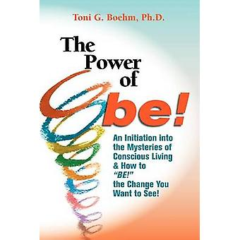 The Power of Be by Boehm & Toni G.