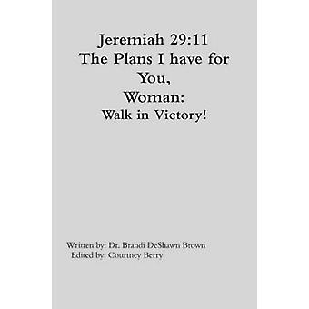 The Plans I have for You Woman by Brown & Dr. Brandi DeShawn