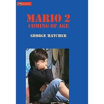 Mario 2 Coming of Age by Hatcher & George J