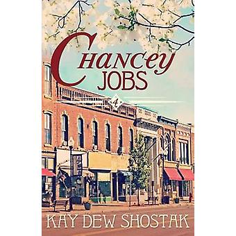 Chancey Jobs by Shostak & Kay Dew