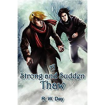 A Strong and Sudden Thaw by Day & R. W.